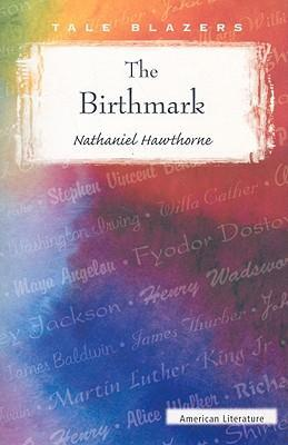 the birthmark as a symbol of human imperfection in the birthmark by nathaniel hawthorne A summary of themes in nathaniel hawthorne's the birthmark learn exactly what happened in this chapter, scene, or section of the birthmark and what it means perfect for acing essays, tests, and quizzes, as well as for writing lesson plans.