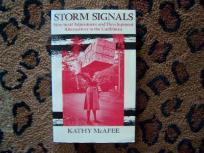 Storm Signals  Structural Adjustment and Development Alternatives in the Caribbean