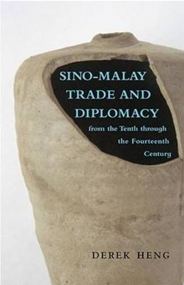 Sino - Malay Trade and Diplomacy from the Tenth through the Fourteenth Century