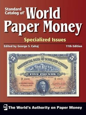 """""""Standard Catalog of"""" World Paper Money, Specialized Issues: Volume 1"""