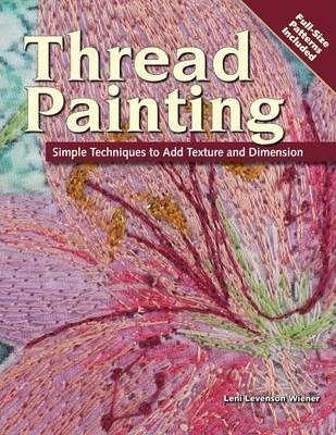 Thread Painting : Simple Techniques to Add Texture and Dimension
