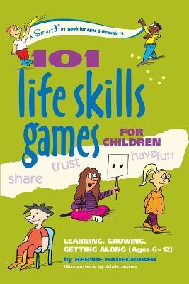 101 Life Skills Games for Children : Learning Growing Getting Along
