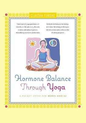 Hormone Balance Through Yoga: A Pocket Guide for Women Over 40