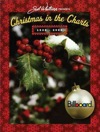 Joel Whitburn Presents Billboard Christmas in the Charts  1920-2004