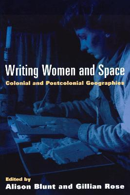 Writing, Women and Space  Colonial and Postcolonial Geographies