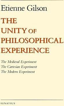 Unity of Philosophical Experience: The Medieval Experiment, The Cartesian Experiment, The Modern Experiment