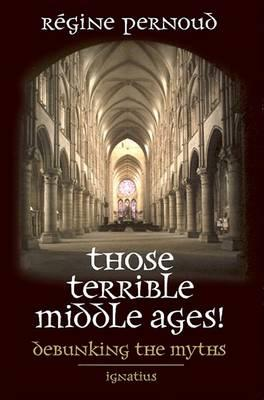 Those Terrible Middle Ages!