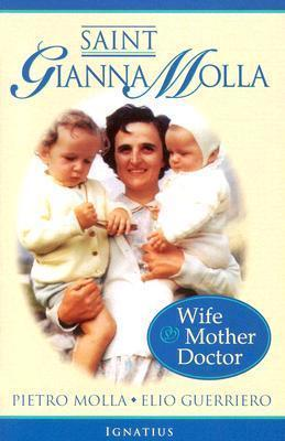 St. Gianna Molla : Wife,Mother and Doctor