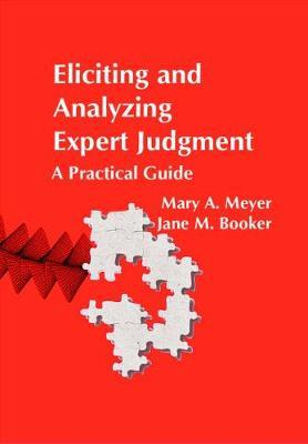 Eliciting And Analyzing Expert Judgment A Practical Guide Hardback Asa Siam Series On Statistics Applied Probability