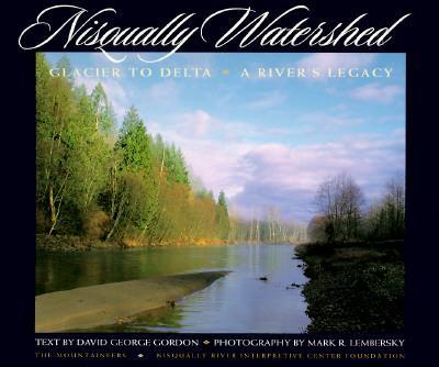 Nisqually Watershed  Glacier to Delta - A River's Legacy