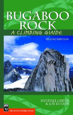 Bugaboo Rock: A Climbing Guide, 2nd Edition