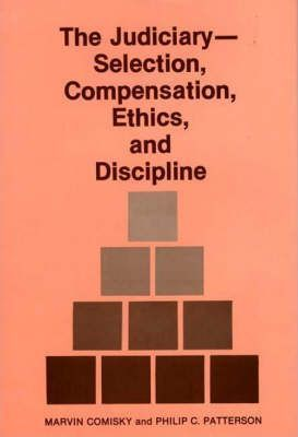 The Judiciary--Selection, Compensation, Ethics, and Discipline.