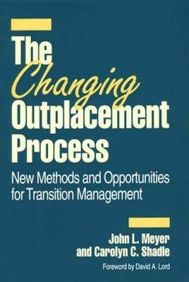 The Changing Outplacement Process  New Methods and Opportunities for Transition Management