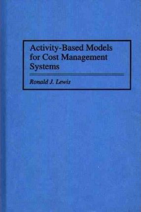 Activity-Based Models for Cost Management Systems