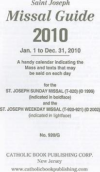 Saint Joseph Missal Guide  Jan. 1 to Dec. 31, 2010 A Handy Calendar Indicating the Mass and Texts That May Be Said on Each Day