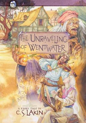 The Unraveling of Wentwater, Volume 4