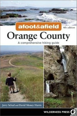 Afoot and Afield: Orange County : A Comprehensive Hiking Guide