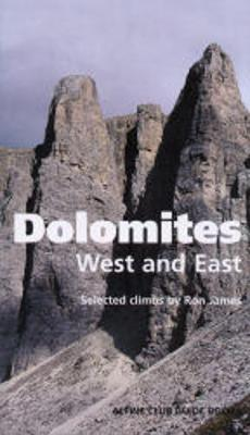 Dolomites, West and East : Alpine Club Climbing Guidebook