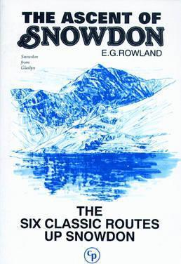 The Ascent of Snowdon : The six classic routes up Snowdon