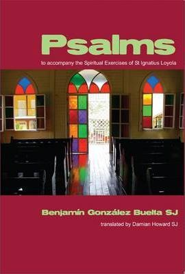 Psalms to Accompany the Spiritual Exercises of St Ignatius Loyola