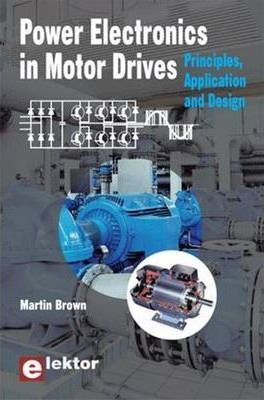 Power Electronics in Motor Drives : Martin Brown : 9780905705897