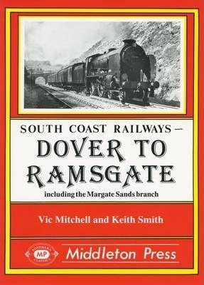 Dover to Ramsgate  Including the Margate Sands Branch