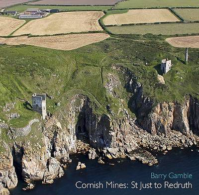 Cornish Mines: St. Just to Redruth