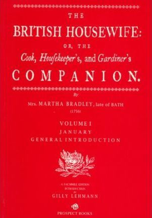 Thebridgelondon-ils.co.uk The British Housewife : The Cook, Housekeeper's and Gardiner's Companion image