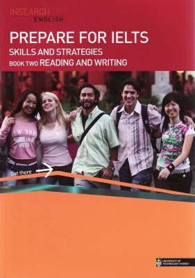 Prepare for IELTS Skills and Strategies: Reading and Writing
