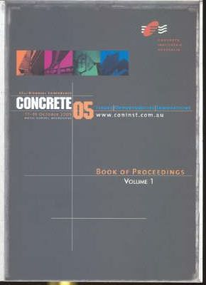 22nd Biennial Conference of the Concrete Institute of Australia 2005: v. 1-2
