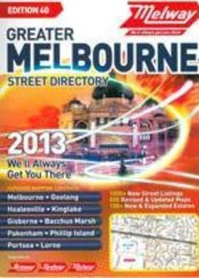 Melway Greater Melbourne Street Directory 2013