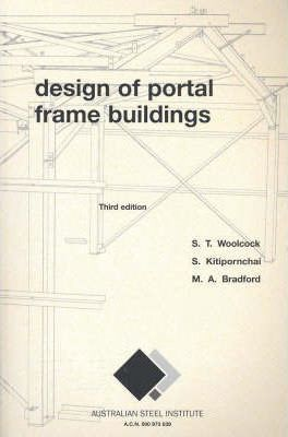Design of Portal Frame Buildings : S  T  Woolcock : 9780909945916