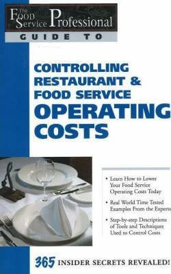 Food Service Professionals Guide to Controlling Restaurant & Food Service Operating Costs