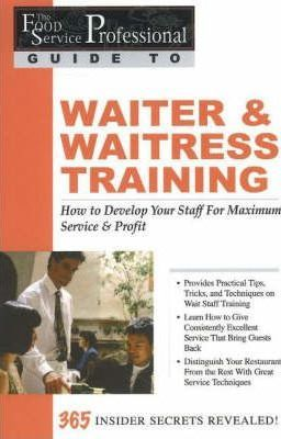 food service professionals guide to waiter waitress training rh bookdepository com the waiter and waitress training manual.pdf Waiter and Waitress Working Outdoors