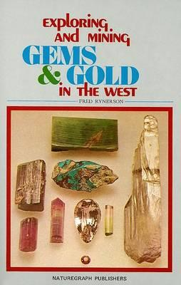 Exploring and Mining Gems and Gold in the West