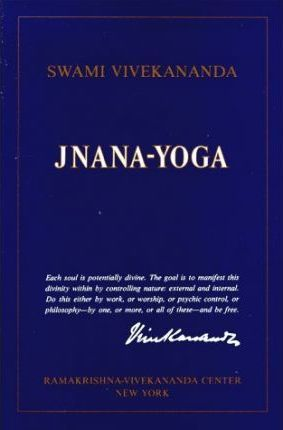 Jnana Yoga : The Yoga of Knowledge and Discrimination