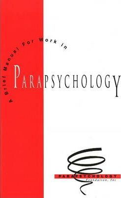 A Brief Manual for Work in Parapsychology
