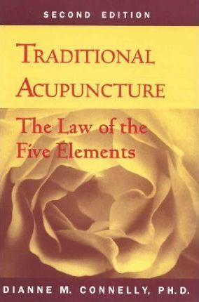Traditional Acupuncture : The Law of the Five Elements