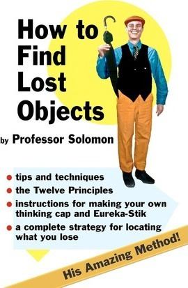 how to find lost objects professor solomon 9780912509129. Black Bedroom Furniture Sets. Home Design Ideas