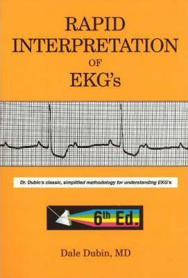 Rapid Interpretation of EKG's - Dale Dubin
