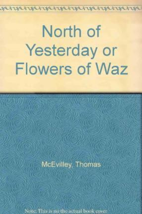North of Yesterday or Flowers of Waz