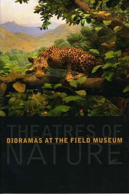 Theatres of Nature: Dioramas at the Field Museum