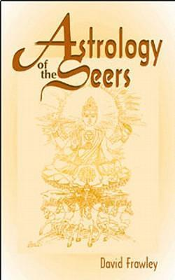 Astrology of the Seers : A Guide to Vedic/Hindu Astrology