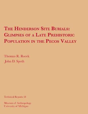 The Henderson Site Burials  Glimpses of a Late Prehistoric Population in the Pecos Valley