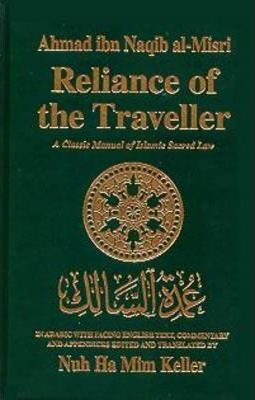 Reliance of the Traveller : Classic Manual of Islamic Sacred Law