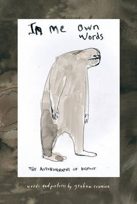 In Me Own Words : The Autobiography of Bigfoot
