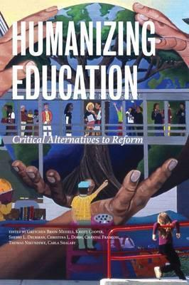 Humanizing Education: Critical Alternatives to Reform