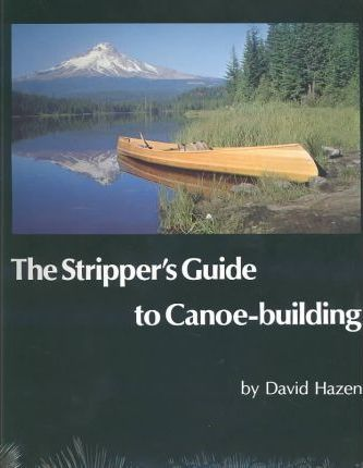 Stripper's Guide to Canoe-Building/with Drawings