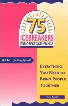 75 Icebreakers for Great Gatherings  Everything You Need to Bring People Together