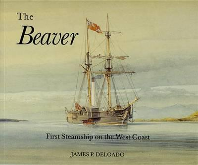 The Beaver: First Steamship on the West Coast